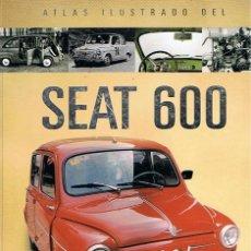 Coches y Motocicletas: ATLAS ILUSTRADO DEL SEAT 600 JOSÉ FELIU . Lote 48532450