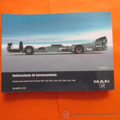 MANUAL INSTRUCCIONES FUNCIONAMIENTO AUTOBUS MAN A22, CNG A24 CNG A35 A48 387 PAGINAS (Coches y Motocicletas Antiguas y Clásicas - Catálogos, Publicidad y Libros de mecánica)