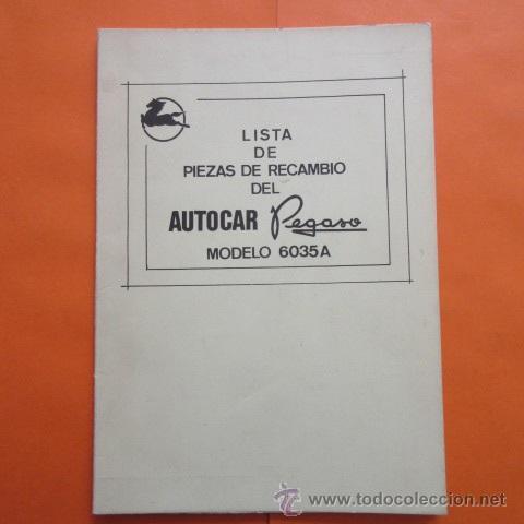 LISTA DE PIEZAS DE RECAMBIO AUTOBUS PEGASO 6035A - (Coches y Motocicletas Antiguas y Clásicas - Catálogos, Publicidad y Libros de mecánica)