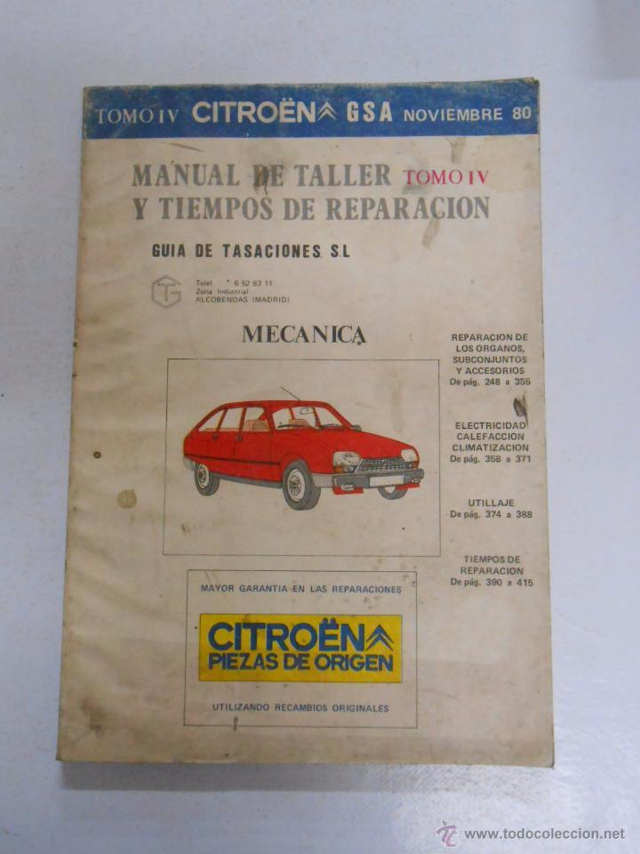 MANUAL DE TALLER Y TIEMPOS DE REPARACION. CITROEN GSA. TOMO IV. GUIA DE TASACIONES. TDK53 (Coches y Motocicletas Antiguas y Clásicas - Catálogos, Publicidad y Libros de mecánica)