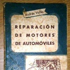 Coches y Motocicletas: REPARACIÓN DE MOTORES DE AUTOMÓVILES POR ANDRÉS VALLÉS DE EDITORIAL SINTES EN BARCELONA 1958. Lote 49300253