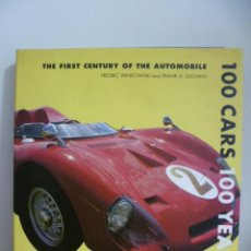 Coches y Motocicletas: 100 CARS 100 YEARS: THE FIRST CENTURY OF THE AUTOMOBILE HARDCOVER – JANUARY, 2003 BY FRED WINKOWSKI. Lote 49596748