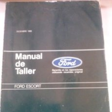 Coches y Motocicletas: FORD ESCORT, GASOLINA Y DIESEL, MANUAL DE TALLER, GUIA DE TASACIONES, DIC 1989. Lote 49996009