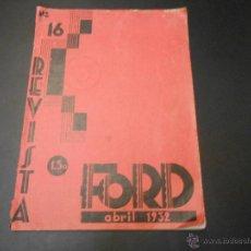 Coches y Motocicletas: REVISTA FORD - ORIGINAL - NUMERO 16 - ABRIL 1932. Lote 50026318