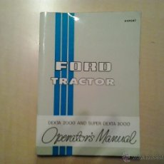 Coches y Motocicletas: MANUAL DE USO DE TRACTOR FORD DEXTA 2000 Y SUPER DEXTA 3000. Lote 50154822