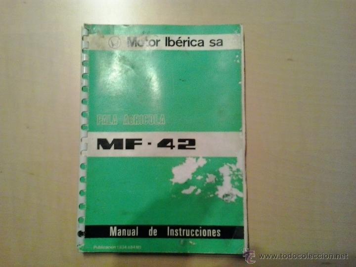 MANUAL DE INSTRUCCIONES DE PALA AGRICOLA MASSEY FERGUSON MF-42 (Coches y Motocicletas Antiguas y Clásicas - Catálogos, Publicidad y Libros de mecánica)