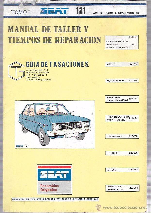 MANUAL DE TALLER Y TIEMPOS DE REPARACIÓN. GUÍA DE TASACIONES. TOMO I. SEAT. Nº131. NOV. 1984 (Coches y Motocicletas Antiguas y Clásicas - Catálogos, Publicidad y Libros de mecánica)