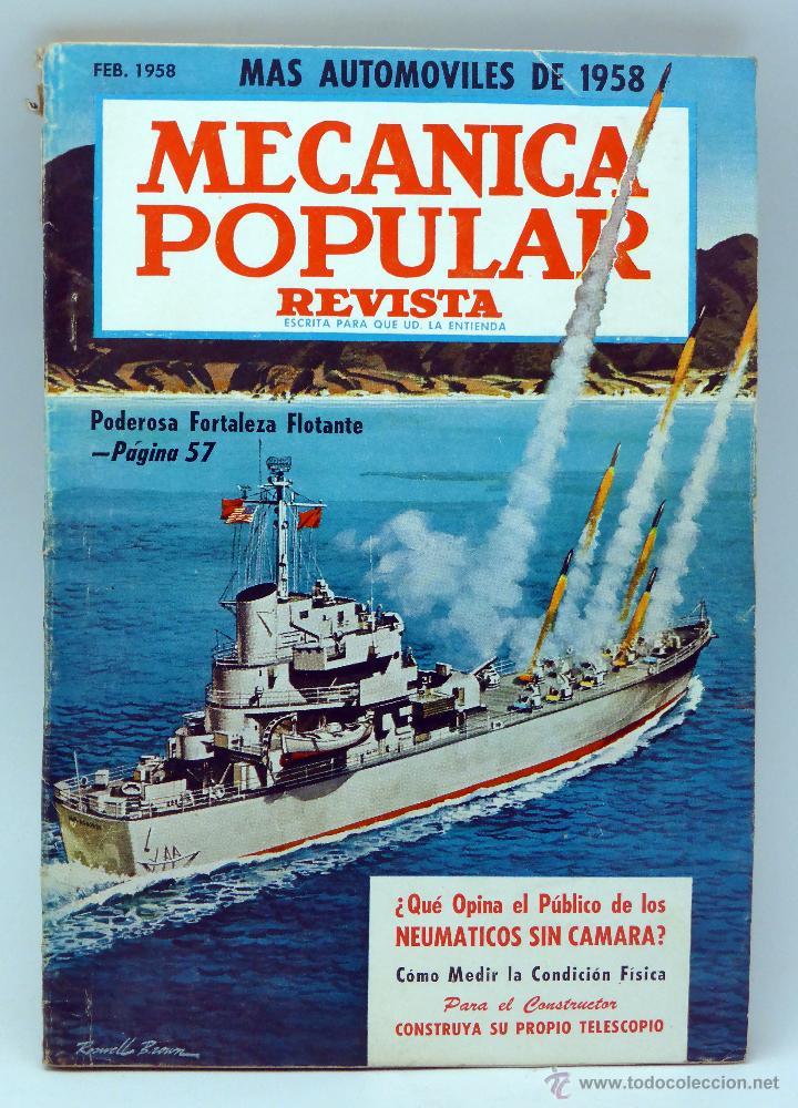 MECÁNICA POPULAR REVISTA Nº 2 VOL 22 FEBRERO 1958 AUTOMÓVILES 1958 FORTALEZA FLOTANTE NEUMÁTICOS (Coches y Motocicletas Antiguas y Clásicas - Catálogos, Publicidad y Libros de mecánica)