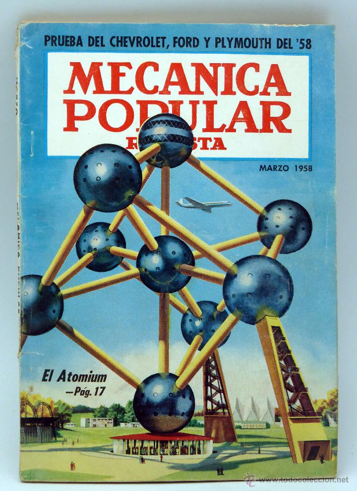 MECÁNICA POPULAR REVISTA Nº 3 VOL 22 MARZO 1958 CHEVROLET FORD PLYMOUTH ATOMIUM (Coches y Motocicletas Antiguas y Clásicas - Catálogos, Publicidad y Libros de mecánica)