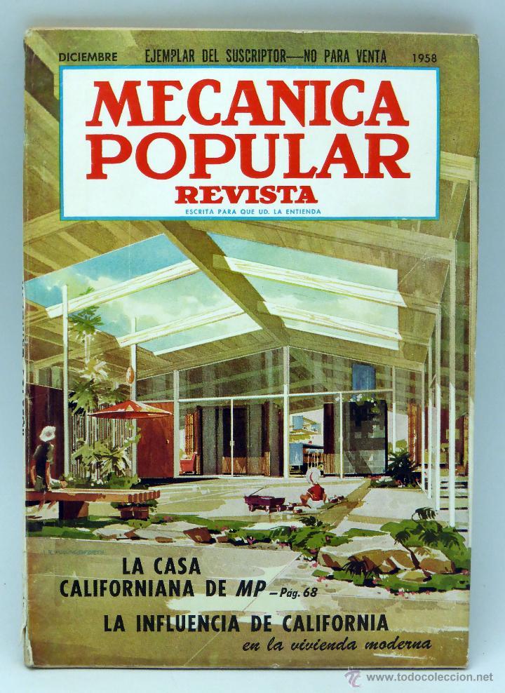 MECÁNICA POPULAR REVISTA Nº 12 VOL 23 DICIEMBRE 1958 CASA CALIFORNIANA INFLUENCIA CALIFORNIA VIVIEND (Coches y Motocicletas Antiguas y Clásicas - Catálogos, Publicidad y Libros de mecánica)