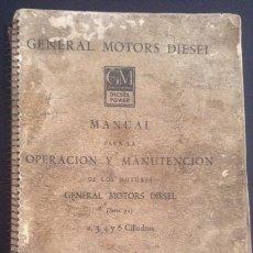 Coches y Motocicletas: MANUAL PARA LA OPERACION Y MANUTENCION DE LOS MOTORES GENERAL MOTORS DIESEL 2-3-4 Y 6 CILINDROS. Lote 50530108