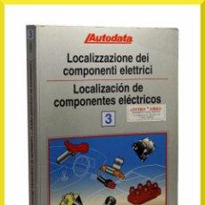 Coches y Motocicletas: LIBRO AUTODATA LOCALIZACION DE COMPONENTES ELECTRICOS - TOMO 3 - IDIOMA ITALIANO Y CASTELLANO. Lote 51035470