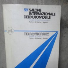 Coches y Motocicletas: CATALOGO OFICIAL 59 SALONE INTERNAZIONALE DELL AUTOMOBILE TORINO TURIN 1982. Lote 51317958