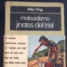 Coches y Motocicletas: LIBRO DE 1974 MOTOCICLISMO JINETES DEL TRIAL MAX KING BIBLIOTECA UTILITARIA. Lote 51628194