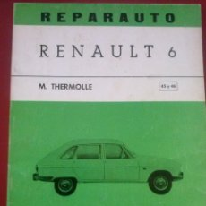 Coches y Motocicletas: REPARAUTO RENAULT 6, MANUAL DE TALLER, ATIKA Nº45 Y 46 1969, SIN USAR, COMO NUEVO, 84 PÁGS. Lote 51640389