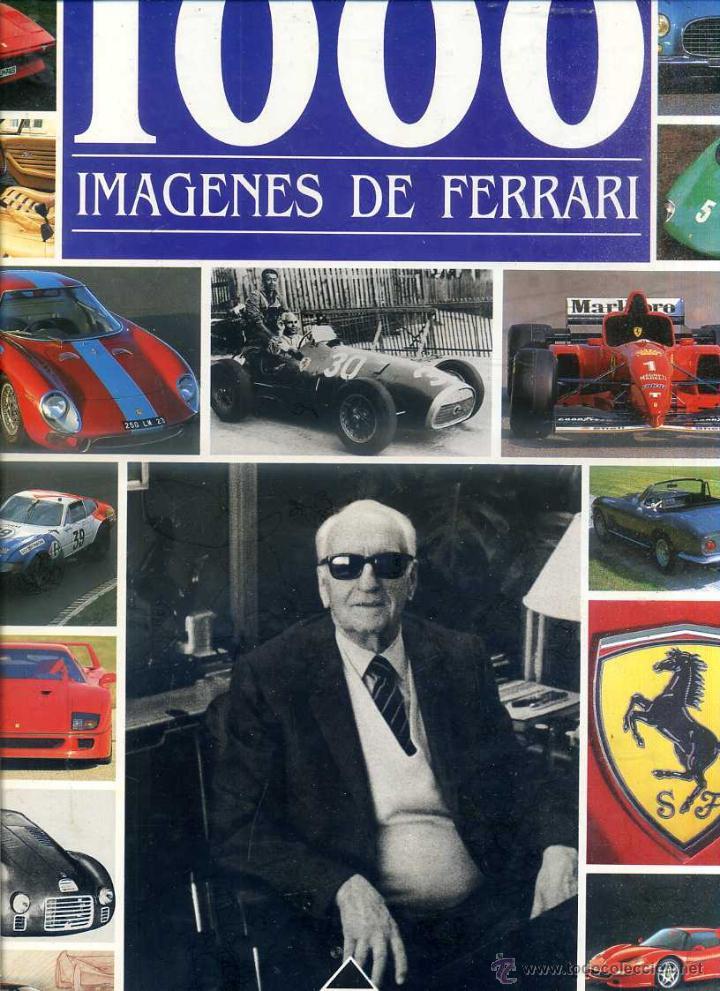 1000 IMÁGENES DE FERRARI (EDITORS, 1996) GRAN FORMATO (Coches y Motocicletas Antiguas y Clásicas - Catálogos, Publicidad y Libros de mecánica)
