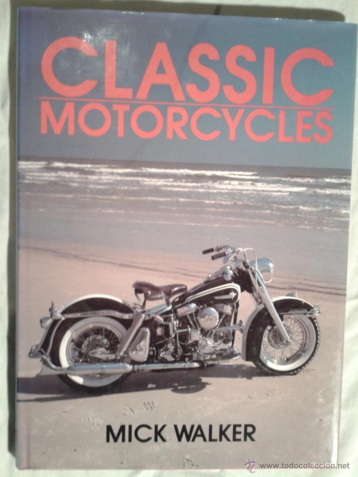 Coches y Motocicletas: CLASSIC MOTORCYCLES - MICK WALKER- 1991- Harley Davidson, Norton, guzzi, Honda, etc - Foto 2 - 52364249