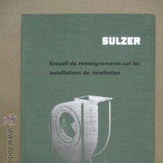 Coches y Motocicletas: SULZER - RECUEIL DE RENSEIGNAMENTS SUR LES INSTALLATIONS DE VENTILATION (EN INGLES). Lote 52443348