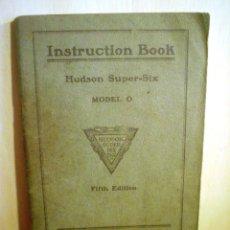 Coches y Motocicletas: INSTRUCTION BOOK. DE HUDSON SUPER-SIX MODEL O. HUDSON MOTOR CAR CO.DETROIT,MICHIGAN, U. S. A.. Lote 52476619