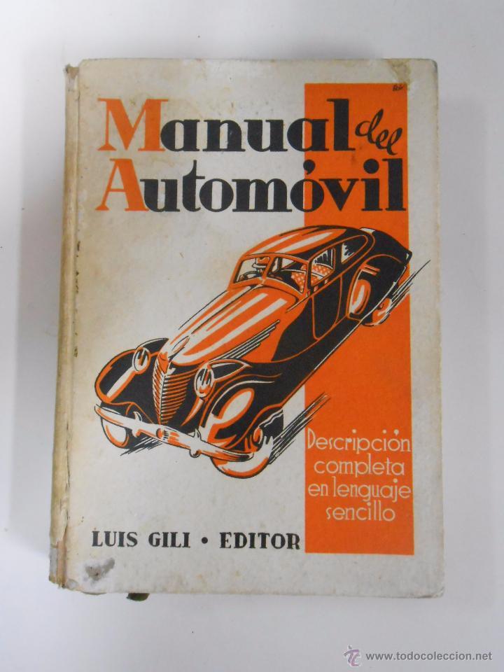 MANUAL DEL AUTOMOVIL. LUIS GILI EDITOR. DESCRIPCION COMPLETA EN LENGUAJE SENCILLO. TDK129 (Coches y Motocicletas Antiguas y Clásicas - Catálogos, Publicidad y Libros de mecánica)