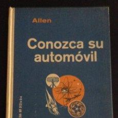 Coches y Motocicletas: LIBRO DE 1965 CONOZCA SU AUTOMOVIL - ALLEN. Lote 52590775