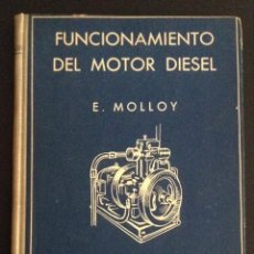 Coches y Motocicletas: LIBRO PRIMERA EDICION DE 1948 FUNCIONAMIENTO DEL MOTOR DIESEL - DALMAU Y JOVER BARCELONA. Lote 52591439