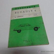 Coches y Motocicletas: RENAULT 6 LIBRO TALLER AUTOMOVIL REPARAUTO NUMERO 45 Y 46 RENAULT 6 ATIKA . Lote 52633314