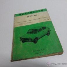 Coches y Motocicletas: MANUAL DE REPARACION SEAT 127 REPARAUTO 1974 SERALCO 97-98 ATIKA. Lote 52634103