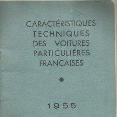 Coches y Motocicletas: CARACTERÍSTICAS TÉCNICAS DE LOS AUTOMÓVILES PARTICULARES FRANCESES DE 1955. Lote 52659582
