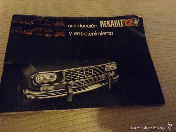 MANUAL CONDUCCION Y ENTRETENIMIENTO RENAULT 12 - 1 RA EDICION ABRIL 1972 - TDK255 (Coches y Motocicletas Antiguas y Clásicas - Catálogos, Publicidad y Libros de mecánica)