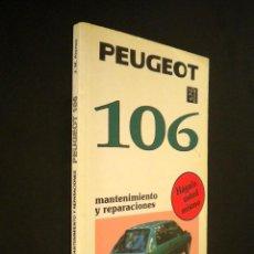 Coches y Motocicletas: PEUGEOT 106. MANTENIMIENTO Y REPARACIONES. HÁGALO USTED MISMO. / J.M. ALONSO. Lote 53424885