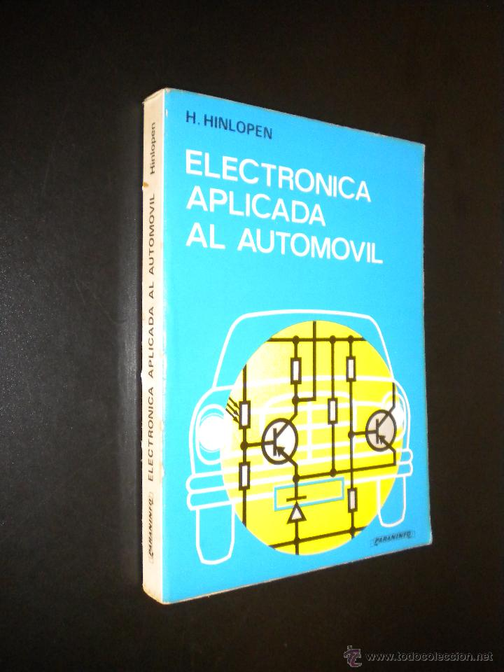 ELECTRONICA APLICADA AL AUTOMOVIL / H. HINLOPEN (Coches y Motocicletas Antiguas y Clásicas - Catálogos, Publicidad y Libros de mecánica)