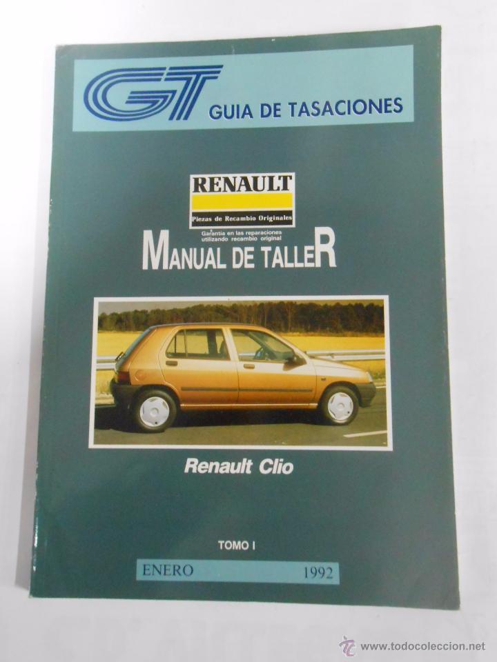 MANUAL DE TALLER RENAULT CLIO. TOMO I. ENERO 1992. GUIA DE TASACIONES. TDK42 (Coches y Motocicletas Antiguas y Clásicas - Catálogos, Publicidad y Libros de mecánica)