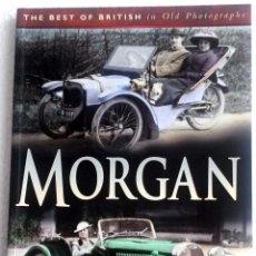 Coches y Motocicletas: LIBRO MORGAN - THE BEST OF BRITISH.. Lote 53777395