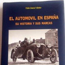 Coches y Motocicletas: LIBRO EL AUTOMÓVIL EN ESPAÑA - SU HISTORIA Y SUS MARCAS.. Lote 53777903