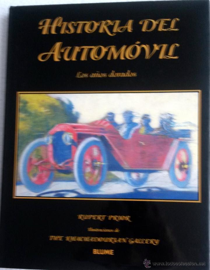 LIBRO HISTORIA DEL AUTOMÓVIL - LOS AÑOS DORADOS. (Coches y Motocicletas Antiguas y Clásicas - Catálogos, Publicidad y Libros de mecánica)