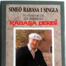 Coches y Motocicletas: LIBRO SIMEÓ RABASSA I SINGLA. FUNDADOR DE LES EMPRESES RABASSA DERBI.. Lote 53811502