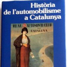 Coches y Motocicletas: LIBRO HISTÒRIA DEL AUTOMOBILISME A CATALUNYA.. Lote 53862653