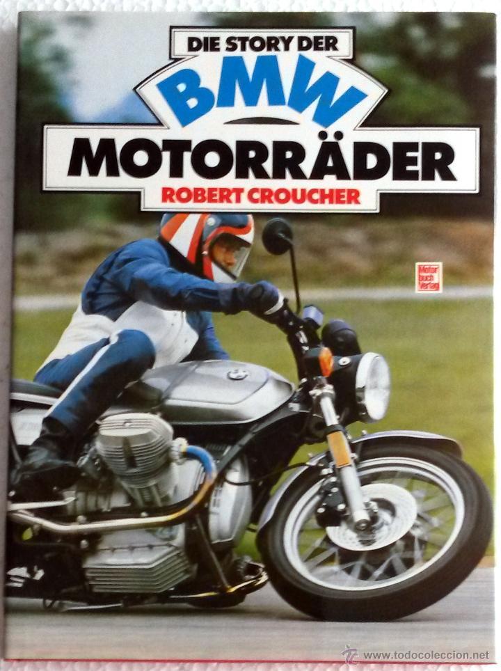 LIBRO DIE STORY DER BMW MOTORRÄDER. (Coches y Motocicletas Antiguas y Clásicas - Catálogos, Publicidad y Libros de mecánica)