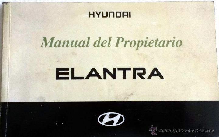 hyundai elantra manual del propietario e instrucciones rh todocoleccion net manual del propietario hyundai elantra 2010 español manual del propietario hyundai elantra 2005