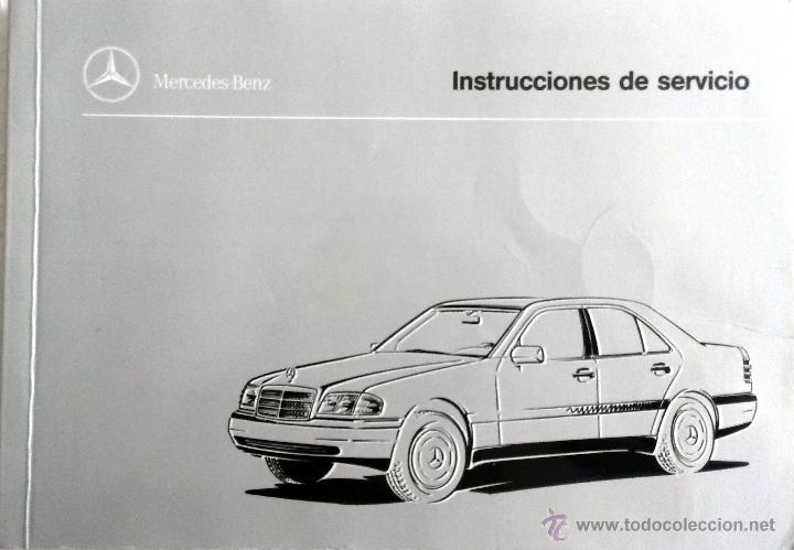 MERCEDES CLASE C W-202 - MANUAL DEL PROPIETARIO - INSTRUCCIONES (Coches y Motocicletas Antiguas y Clásicas - Catálogos, Publicidad y Libros de mecánica)