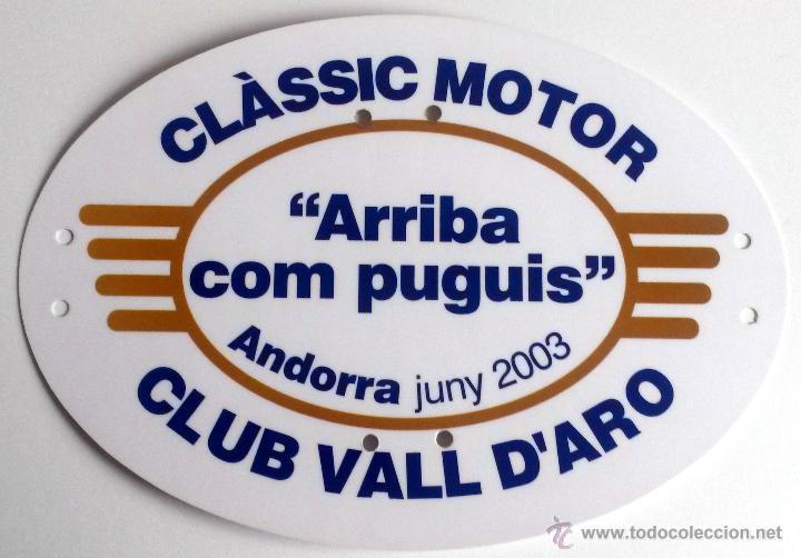 PLACA DE LA ARRIBA COM PUGUIS ANDORRA - MOTOR CLUB VALL D'ARO 2003. (Coches y Motocicletas Antiguas y Clásicas - Catálogos, Publicidad y Libros de mecánica)