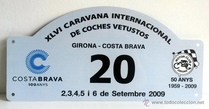 PLACA DE LA XLVI CARAVANA INTERNACIONAL DE COCHES VETUSTOS - MOTOR CLUB GIRONA 2009. (Coches y Motocicletas Antiguas y Clásicas - Catálogos, Publicidad y Libros de mecánica)