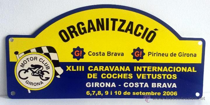 PLACA DE LA XLIII CARAVANA INTERNACIONAL DE COCHES VETUSTOS - MOTOR CLUB GIRONA 2006. (Coches y Motocicletas Antiguas y Clásicas - Catálogos, Publicidad y Libros de mecánica)