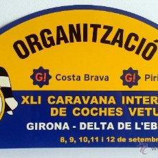 Coches y Motocicletas: PLACA DE LA XLI CARAVANA INTERNACIONAL DE COCHES VETUSTOS - MOTOR CLUB GIRONA 2004.. Lote 54034373