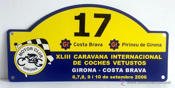 PLACA Nº 17 DE LA XLIII CARAVANA INTERNACIONAL DE COCHES VETUSTOS - MOTOR CLUB GIRONA 2006. (Coches y Motocicletas Antiguas y Clásicas - Catálogos, Publicidad y Libros de mecánica)