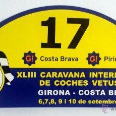 Coches y Motocicletas: PLACA Nº 17 DE LA XLIII CARAVANA INTERNACIONAL DE COCHES VETUSTOS - MOTOR CLUB GIRONA 2006.. Lote 54034555