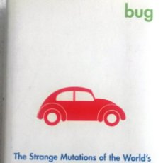 Coches y Motocicletas: LIBRO BUG - THE STRANGE MUTATIONS OF THE WORLD'S MOST FAMOUS AUTOMOBILE.. Lote 54081382