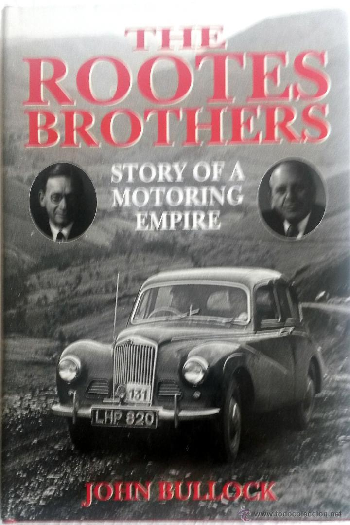 Coches y Motocicletas: LIBRO THE ROOTES BROTHERS. STORY OF A MOTORING EMPIRE - Foto 1 - 54081667