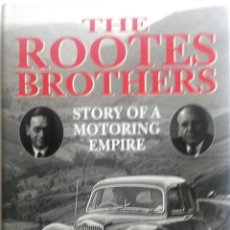 Coches y Motocicletas: LIBRO THE ROOTES BROTHERS. STORY OF A MOTORING EMPIRE. Lote 54081667